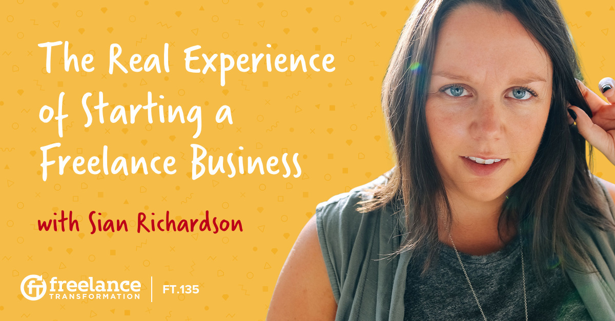 image for post - FT 135: The Real Experience of Starting a Freelance Business with Sian Richardson