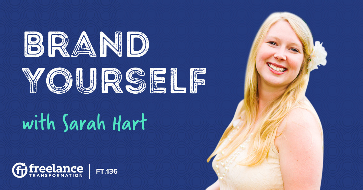 image for post - FT 136: Brand Yourself with Sarah Hart