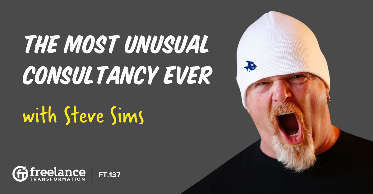 image for post - FT 137: The Most Unusual Consultancy Ever with Steve Sims