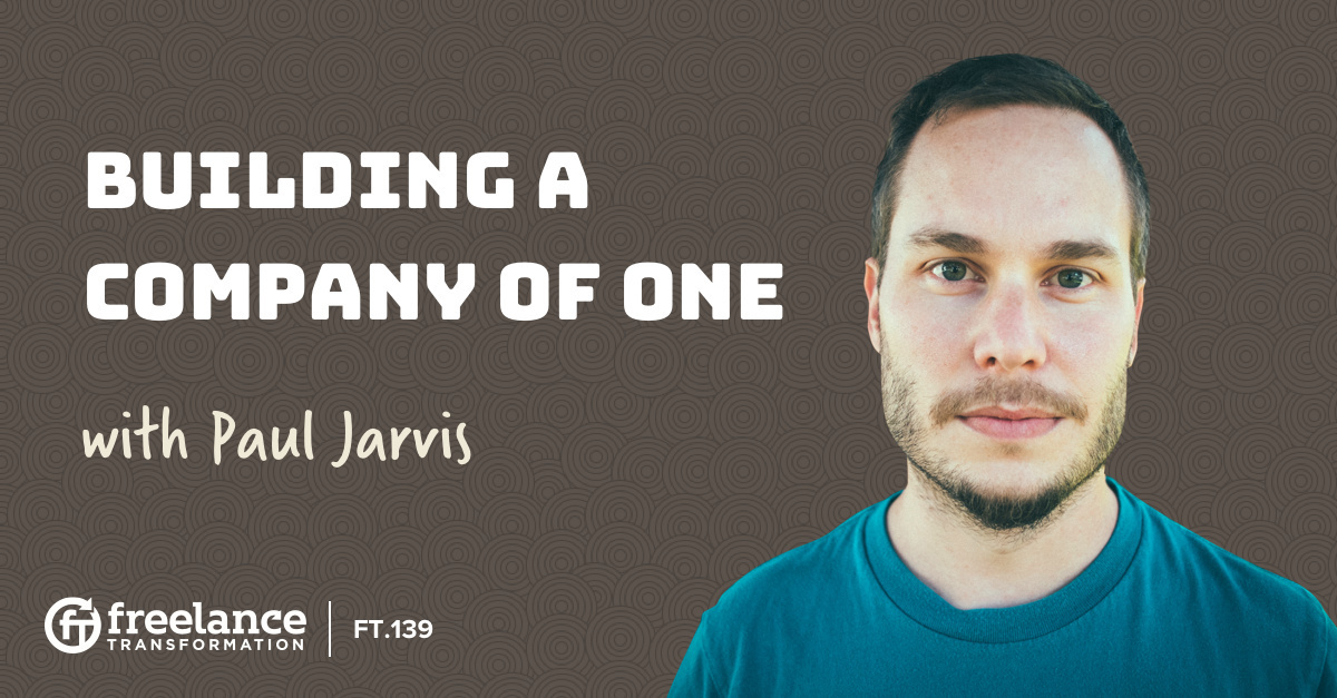 image for post - FT 139: Building a Company of One with Paul Jarvis