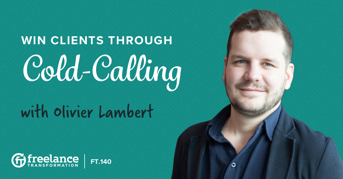 image for post - FT 140: Win Clients Through Cold-Calling with Olivier Lambert