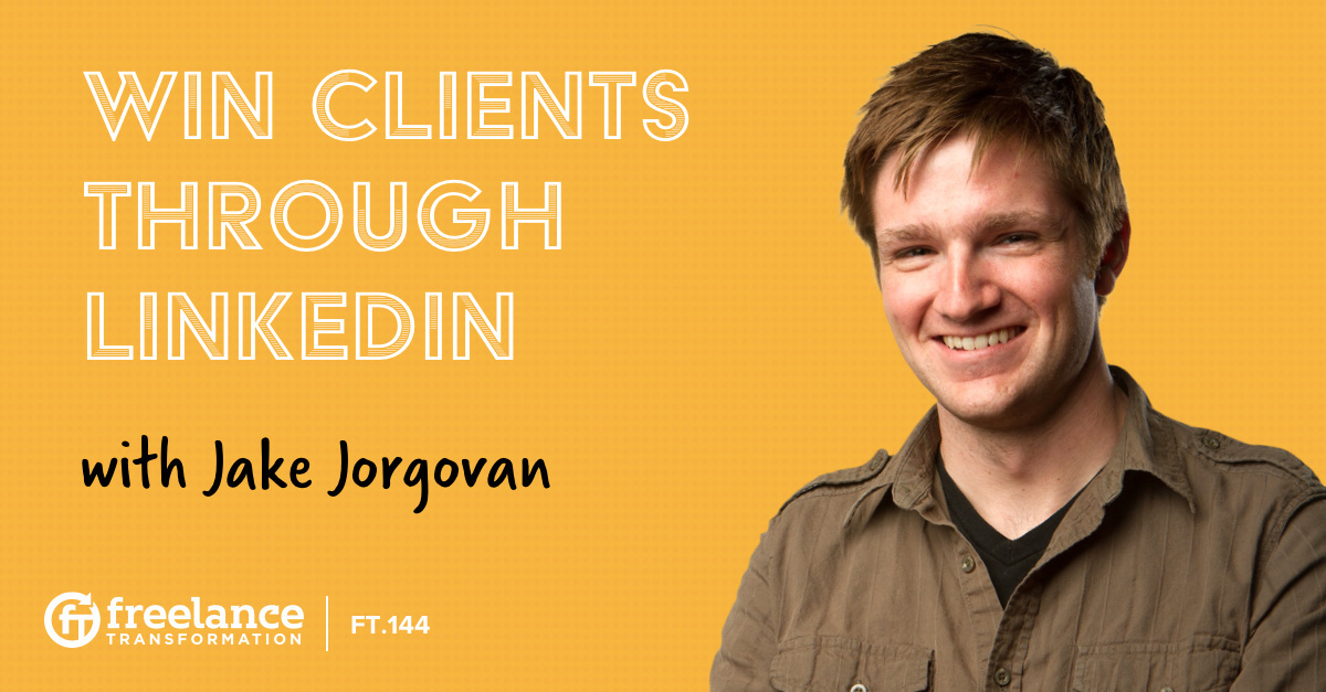 image for post - FT 144: Win Clients Through LinkedIn with Jake Jorgovan