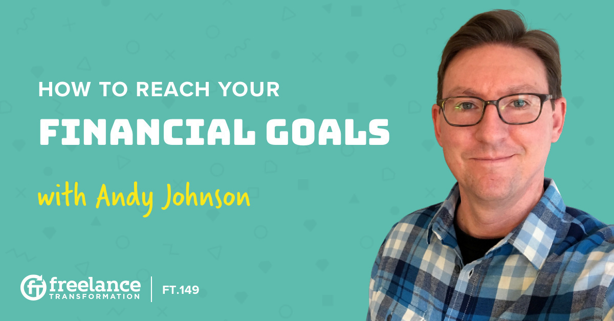 image for post - FT 149: How to Reach Your Financial Goals with Andy Johnson