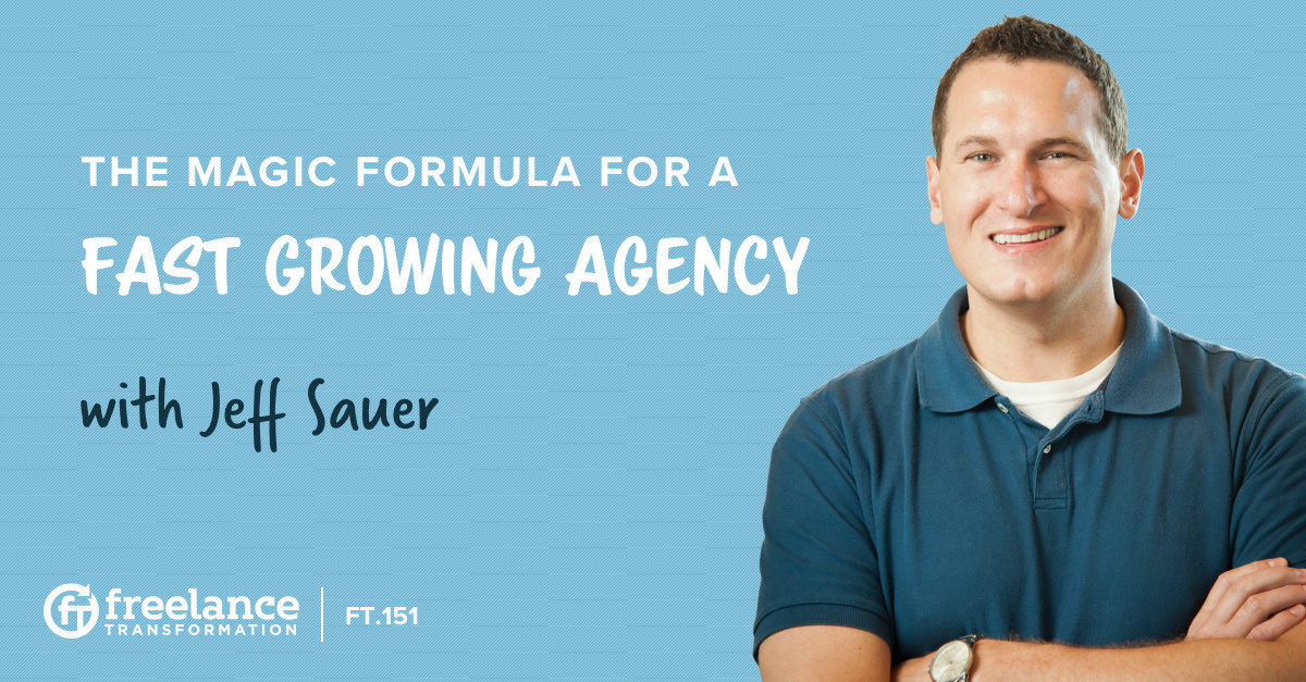 image for post - FT 151: The Magic Formula For a Fast Growing Agency with Jeff Sauer