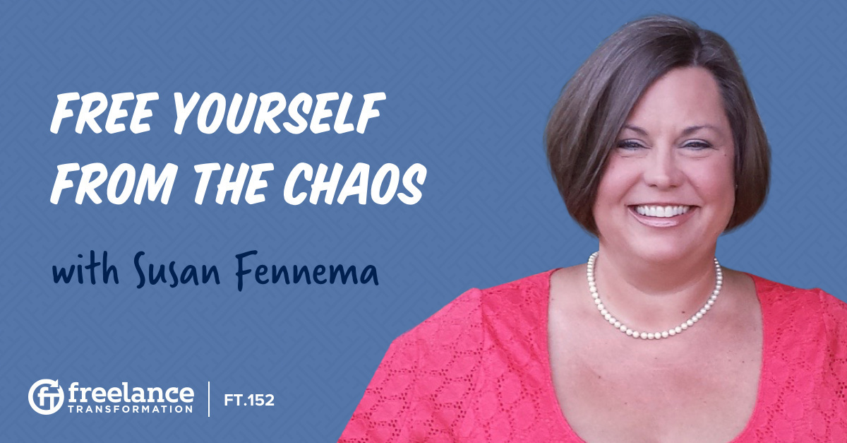 image for post - FT 152: Free Yourself From the Chaos with Susan Fennema
