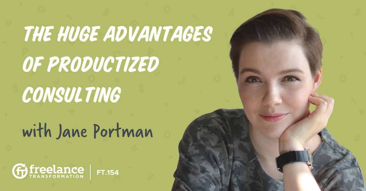 image for post - FT 154: The Huge Advantages of Productized Consulting with Jane Portman