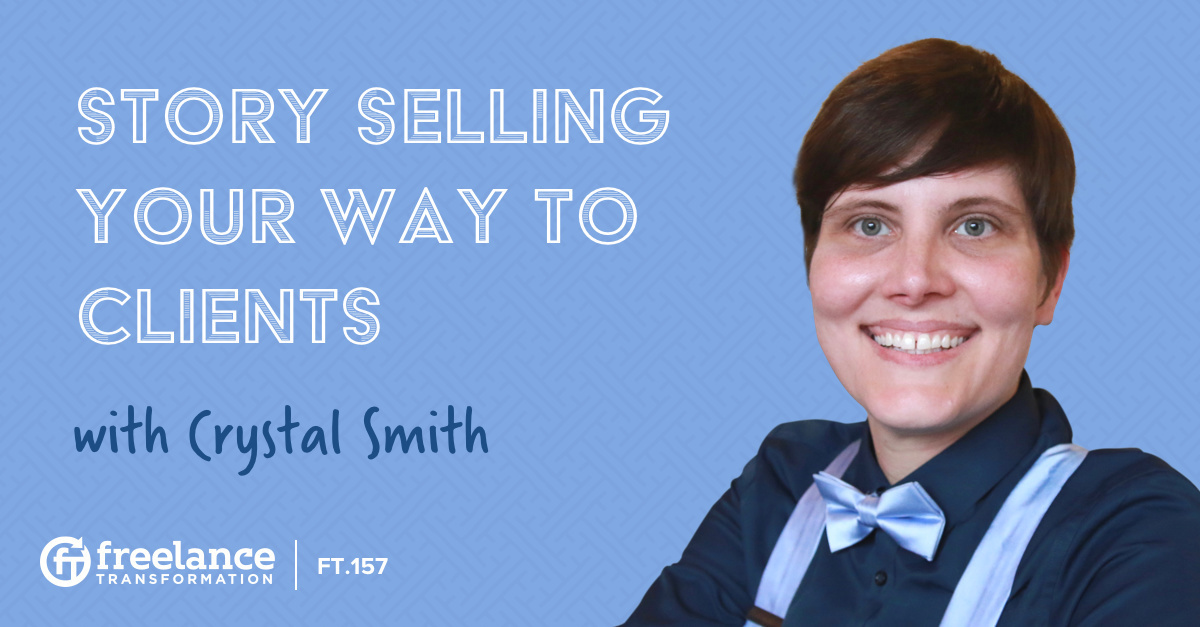 image for post - FT 157: Story Selling Your Way to Clients with Crystal Smith