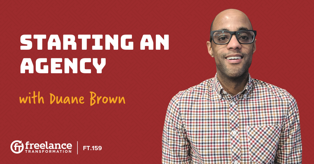 image for post - FT 159: Starting an Agency with Duane Brown