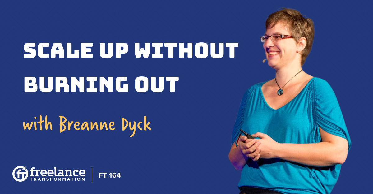 image for post - FT 164: Scale Up Without Burning Out with Breanne Dyck