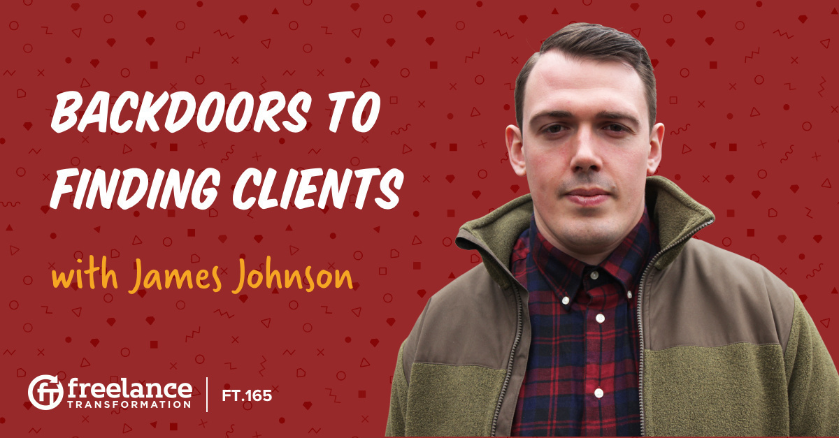 image for post - FT 165: Backdoors to Finding Clients with James Johnson