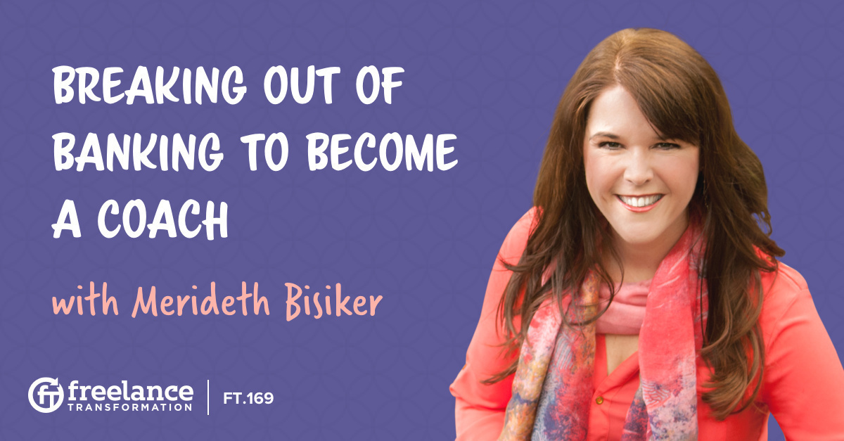 image for post - FT 169: Breaking Out of Banking to Become a Coach with Merideth Bisiker