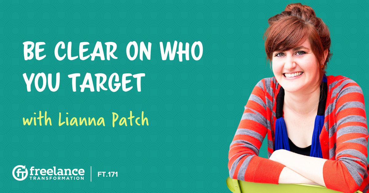 image for post - FT 171: Be Clear on Who You Target with Lianna Patch