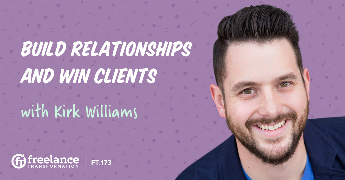 image for post - FT 173: Build Relationships and Win Clients with Kirk Williams