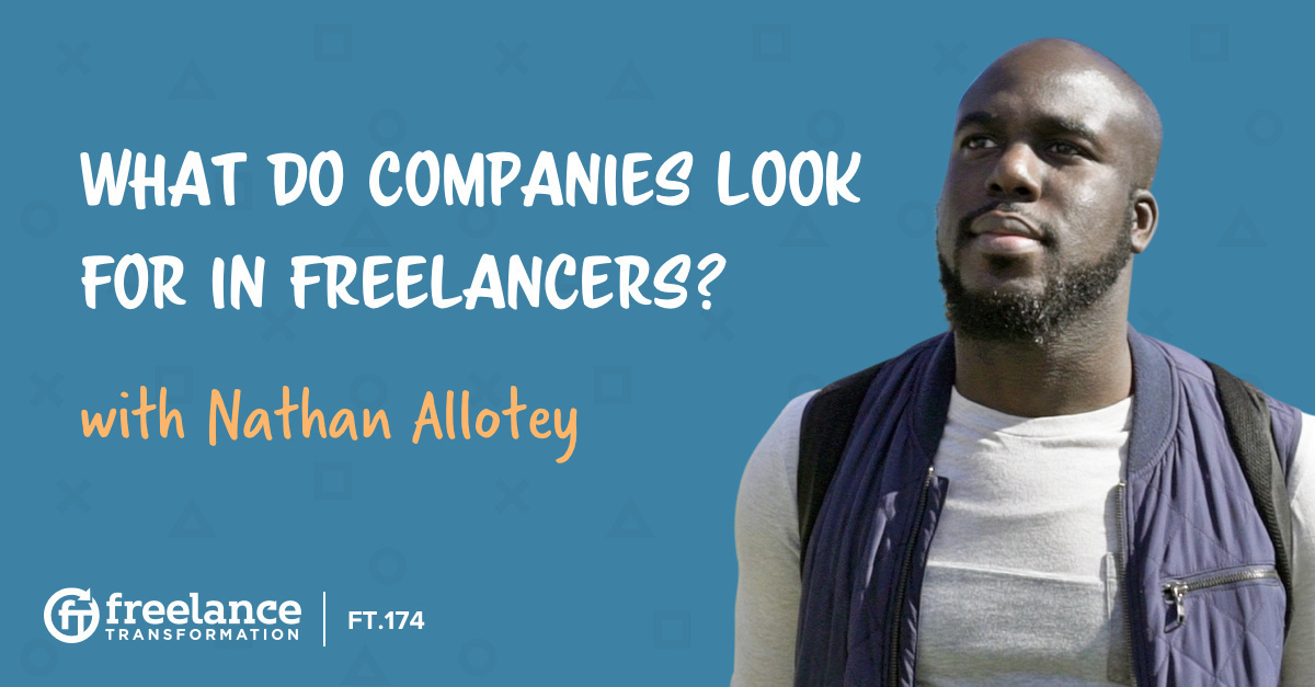 image for post - FT 174: What Do Companies Look for in Freelancers with Nathan Allotey