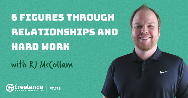 FT 175: 6 Figures Through Relationships and Hard Work with RJ McCollam