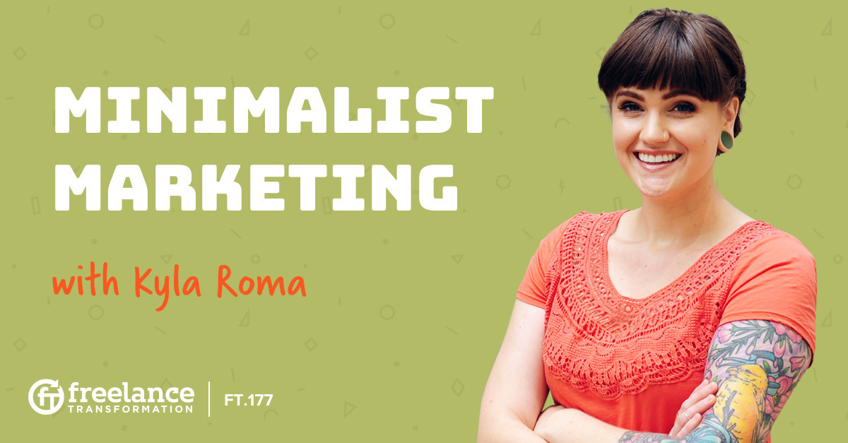image for post - FT 177: Minimalist Marketing with Kyla Roma