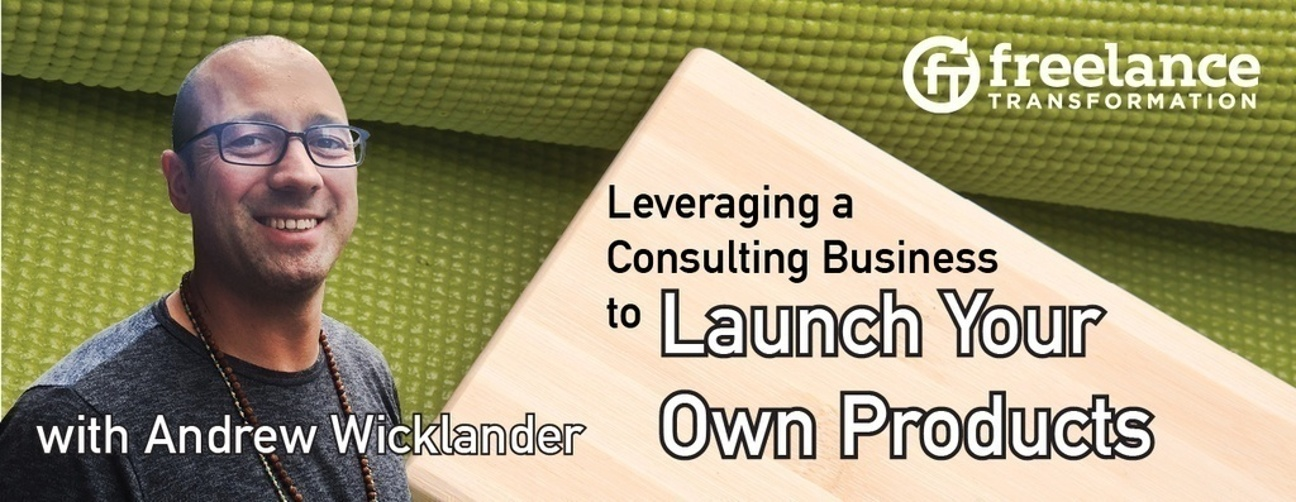image for post - FT 014: Leveraging a Consulting Business to Launch Your Own Products with Andrew Wicklander