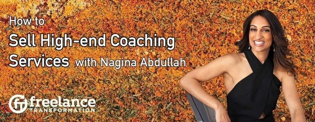 image for post - FT 015: How to Sell High-End Coaching Services with Nagina Abdullah
