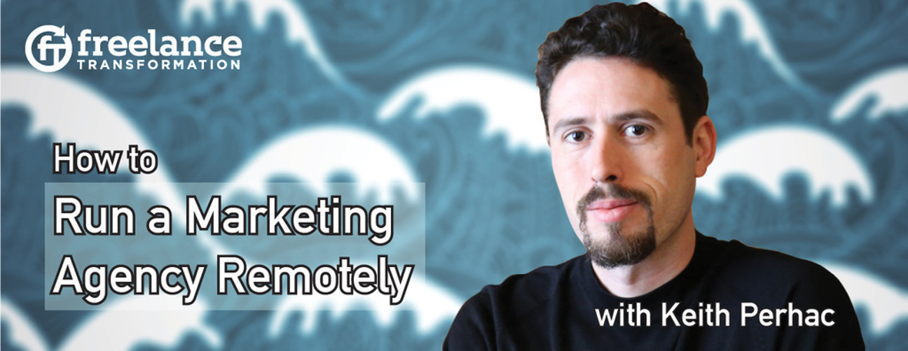 image for post - FT 016: Running a Digital Marketing Agency Remotely with Keith Perhac